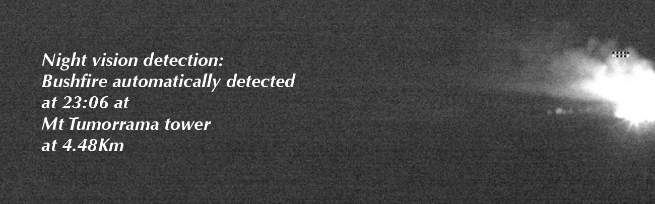 Night vision detection: Bushfire automatically detected at 23:06 at Mt Tumorrama tower at 4.48Km